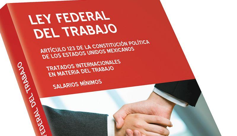 Ley federal del trabajo en México, aprender como funciona y cuales son sus artículos